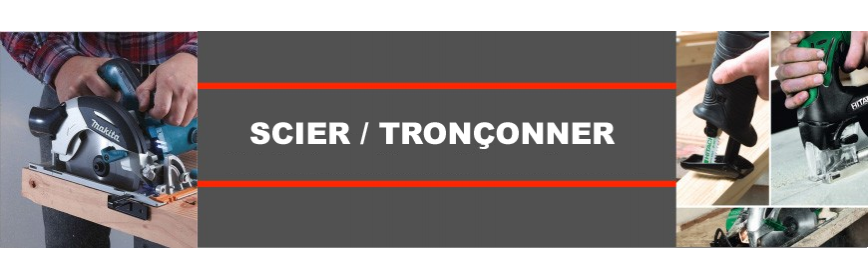 Scier Tronçonner
